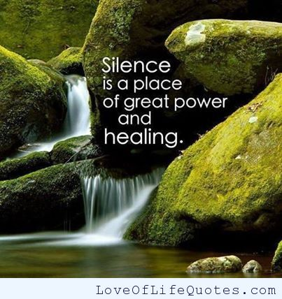 Silence-is-a-place-of-great-power-and-healing