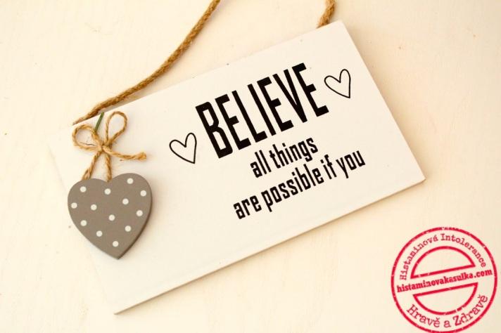 Věř a víra tvá tě udraví.